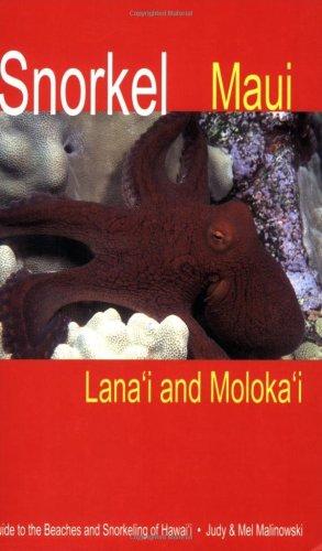 Snorkel Maui Lanai and Molokai Guide to the Beaches and Snorkeling of Hawaii (Guide to the Beaches and Snorkeling of Hawai'i)