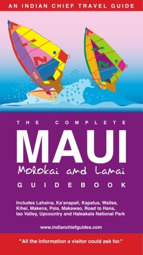 The Complete Maui, Molokai and Lanai Guidebook