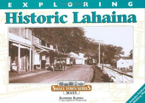 Exploring Historic Lahaina (Small Town Series Maui)