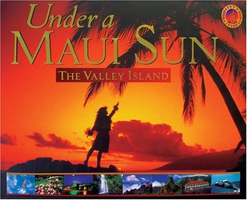 Under a Maui Sun: The Valley Island (Island Treasures)