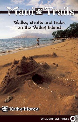 Maui Trails: Walks strolls and treks on the Valley Island (Maui Trails: Walks, Strolls, & Treks on the Valley Island)