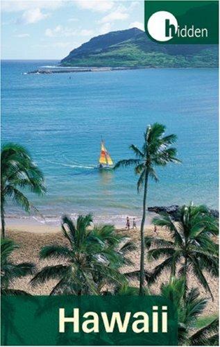 Hidden Hawaii: Including Oahu, Maui, Kauai, Lanai, Molokai, and the Big Island (Hidden Travel)