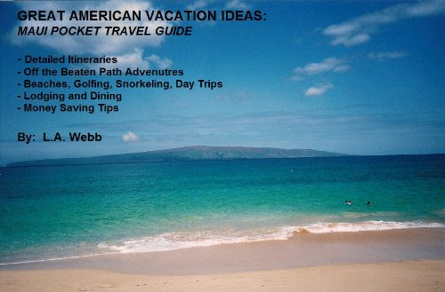 Great American Vacation Ideas: Maui Pocket Travel Guide