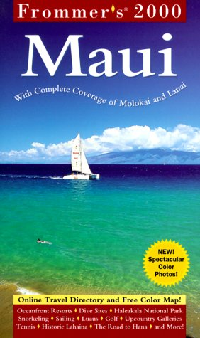 Frommer's 2000 Maui With Molokai and Lanai (Frommer's Maui, 2000)
