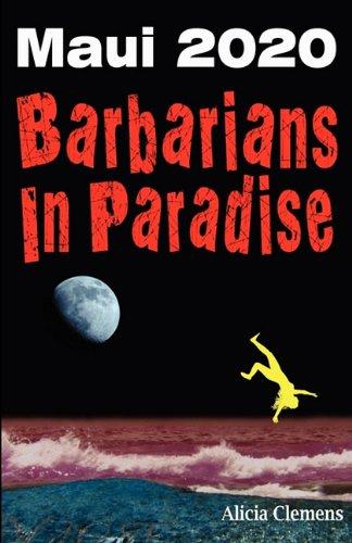 Maui 2020: Barbarians in Paradise